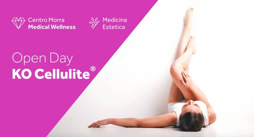 Open Day KO Cellulite - medicina estetica - Centro Morra