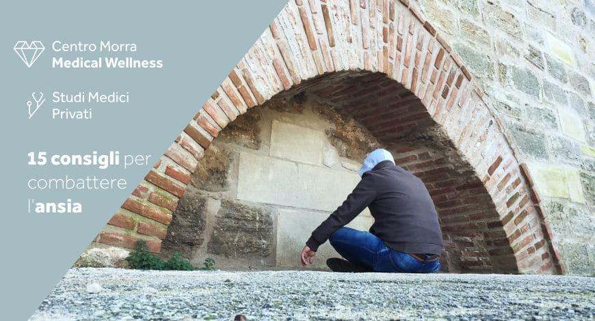15 consigli per l'ansia - Centro Morra - Napolioli