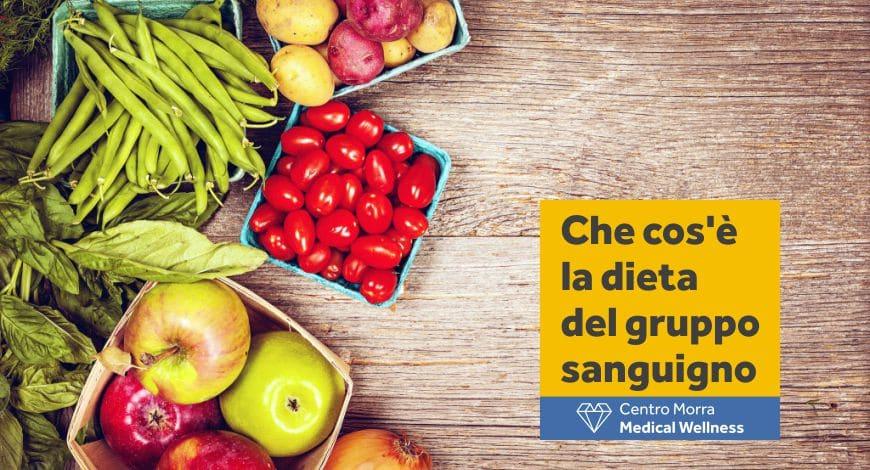 Dieta gruppo sanguigno Napoli Centro Morra